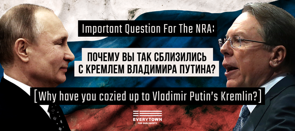 The gun control group Everytown For Gun Safety will display billboards with images like the one above during the National Rifle Association annual meeting in Dallas this week to press questions about the group's ties to Russia.