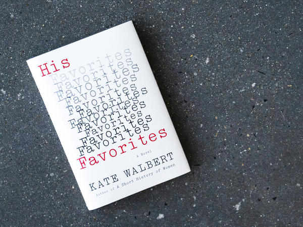 <em>His Favorites</em>, by Kate Walbert