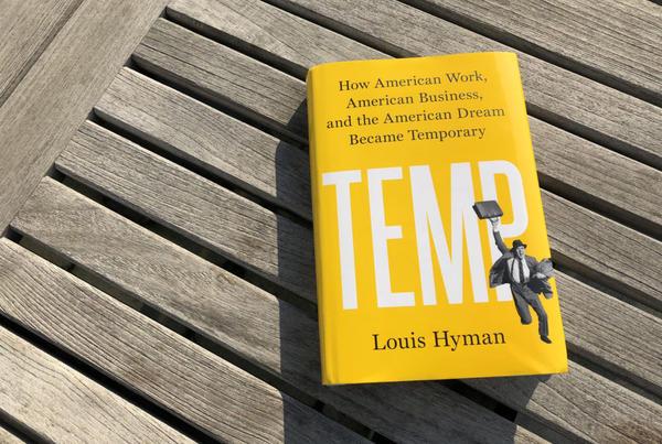 """""""Temp"""" by Louis Hyman. (Alex Schroeder/On Point)"""