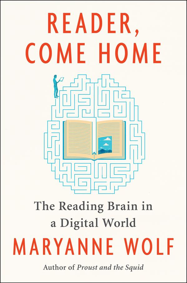 """""""Reader Come Home,"""" by Maryanne Wolf"""