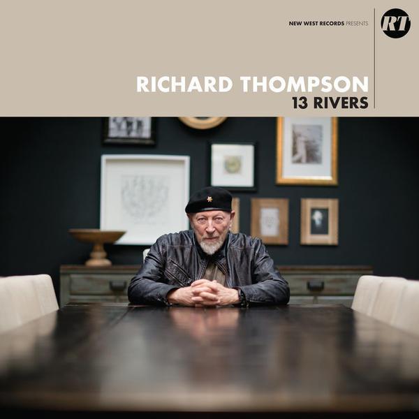 Richard Thompson,<em> 13 Rivers</em>