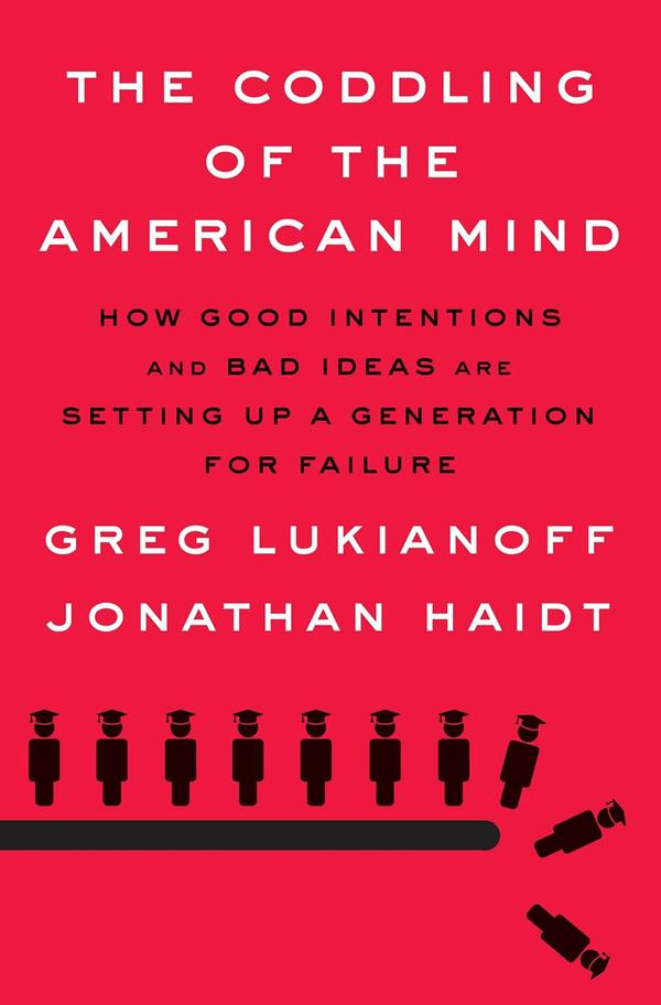 """The Coddling of the American Mind,"" by Greg Lukianoff and Jonathan Haidt."