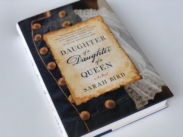 """Daughter of a Daughter of a Queen"" is the new book from Austin author Sarah Bird."