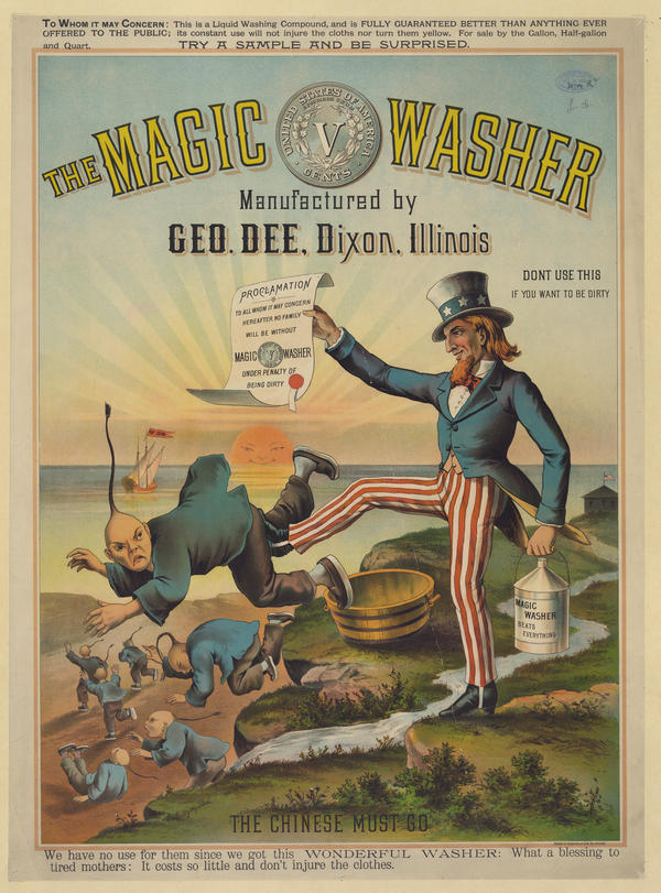 "An advertisement showing Uncle Sam, holding a proclamation and can of Magic Washer, kicking the Chinese out of the United States. ""We have no use for them since we have this wonderful washer,"" the ad reads."