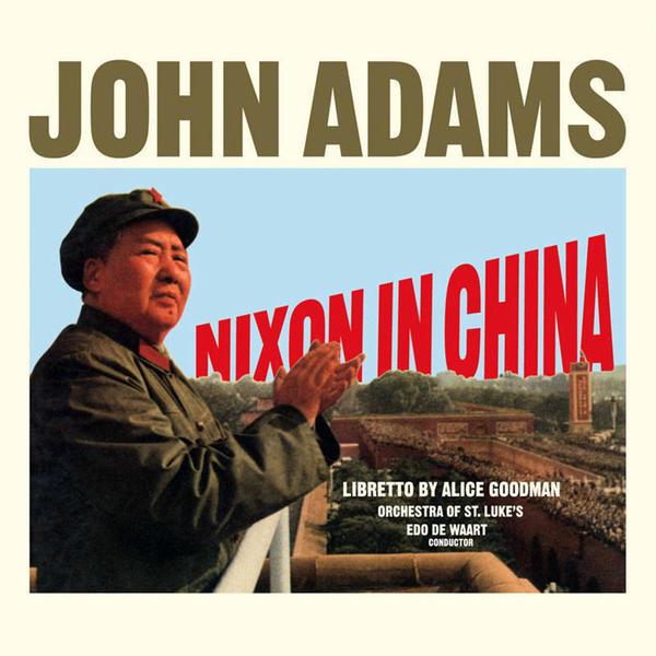 John Adams' first opera, <em>Nixon in China</em>, was released by Nonesuch in 1988.