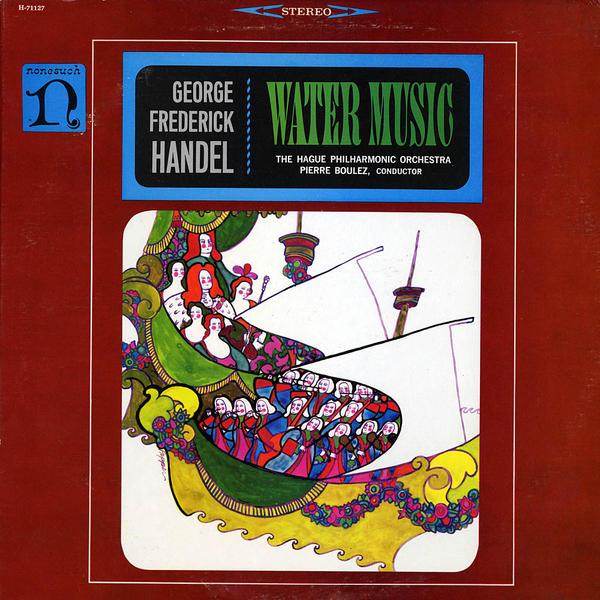 Pierre Boulez conducts George Frideric Handel's <em>Water Music</em>, released in 1964.