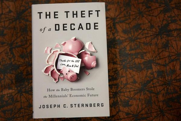 """""""The Theft of a Decade: How the Baby Boomers Stole the Millennials' Economic Future,"""" by Joseph C. Sternberg. (Robin Lubbock/WBUR)"""