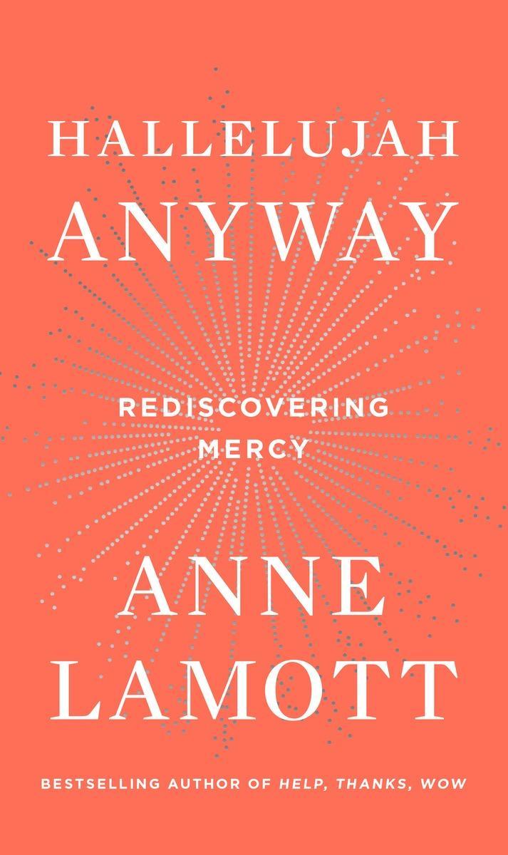 Hallelujah-Anyway-jacket-Anne-Lamott.jpg