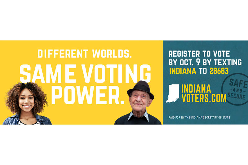The campaign from the Indiana Secretary of State uses television, radio, and print ads to urge people to register to vote by the state's Oct. 9 deadline. (Indiana Secretary of State's office)