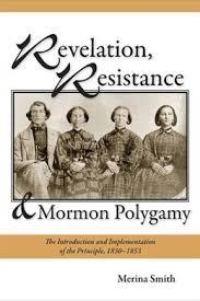 "Book cover: ""Revelation, Resistance, and Mormon Polygamy--The Introduction and Implementation of the Principle, 1830-1853"" by Merina Smith & published by USU Press."
