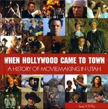 Book Cover: When Hollywood Came to Town-A History of Moviemaking in Utah