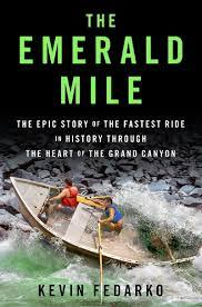 "Book cover: ""The Emerald Mile: The Epic Story of the Fastest Ride in History Through the Heart of the Grand Canyon."""