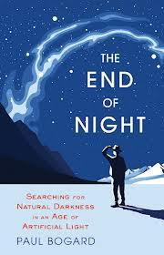 "Book Cover: ""The End of Night: Searching for Natural Darkness in an Age of Artificial Light"""