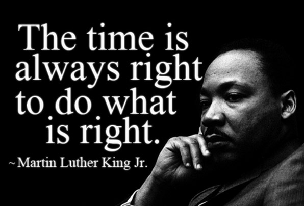 "A quote from Martin Luther King Jr., ""The time is always right to do waht is right,"" whose legacy was honored by Westminster College's annual march."