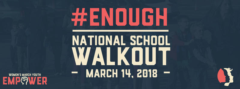 #Enough National School Walkout sign.
