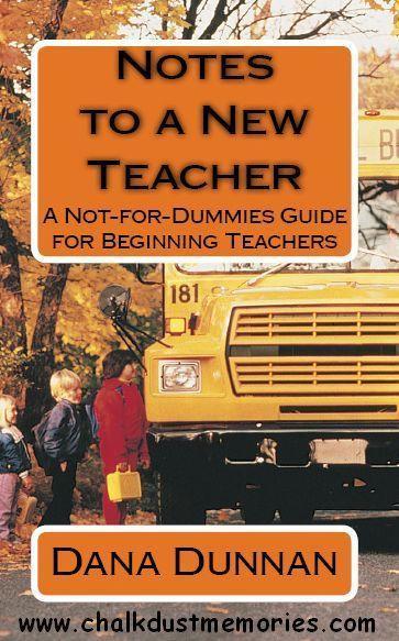 Veteran educator Dana Dunnan has recommendations for new teachers.