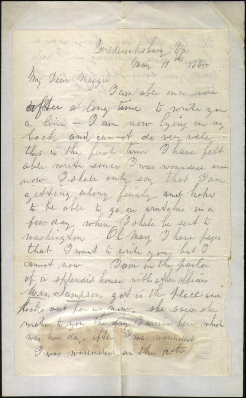 "First letter home that Welch wrote after being shot at Spotsylvania.   The ""Mrs Sampson""  referred to here is a Mrs. Sarah Sampson (referred to by one soldier as ""The Angel of Bath"") who assisted wounded Maine soldiers"