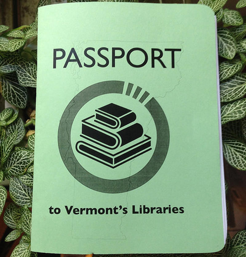 The Vermont Library Association wants you to get out and explore some different libraries this summer, so they're giving out passports to be stamped at public and academic libraries around the state.