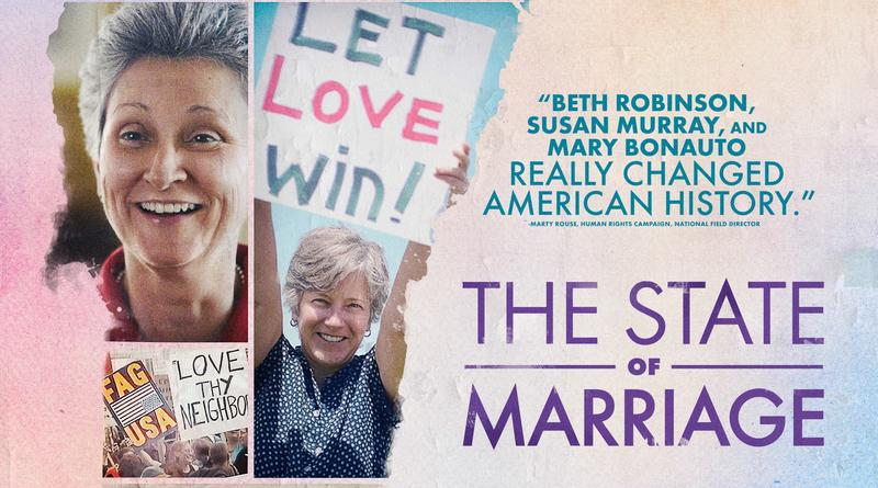 """The State of Marriage"" follows the struggles of two small-town Vermont lawyers to legalize same-sex marriage in the state."