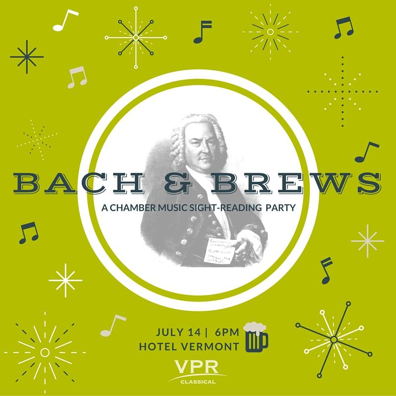 The first Bach & Brews will be July 14 from 6-9 p.m. at the Hotel Vermont in Burlington