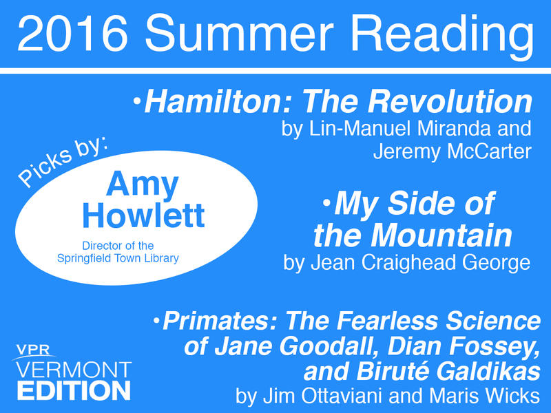"Amy Howlett, director of the Springfield Town Library, offered summer reading suggestions on ""Vermont Edition."" Those recommendations are included here."