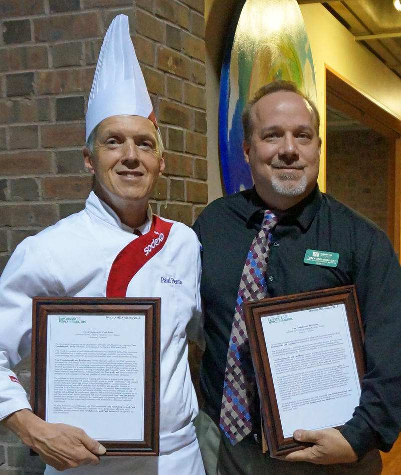Johnson State College Dining Services/Sodexo Executive Chef Paul Bento and General Manager  Tom Fondakowski were among the employers given this year's Spirit of the ADA awards by the Governor's Committee on Employment of People with Disabilities.