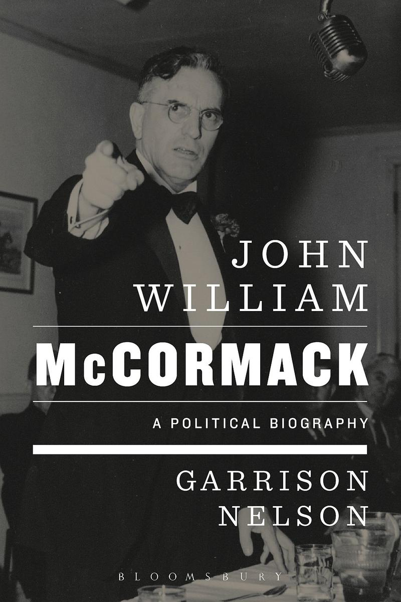 Garrison Nelson's book is the first comprehensive biography of former House Speaker John McCormack.