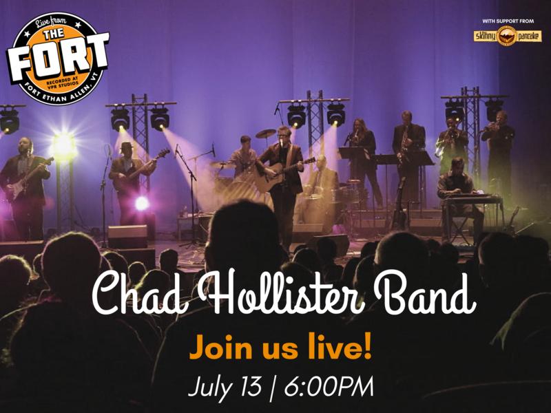 Chad Hollister Band will record a concert for our Live From The Fort series on Thursday, July 13.