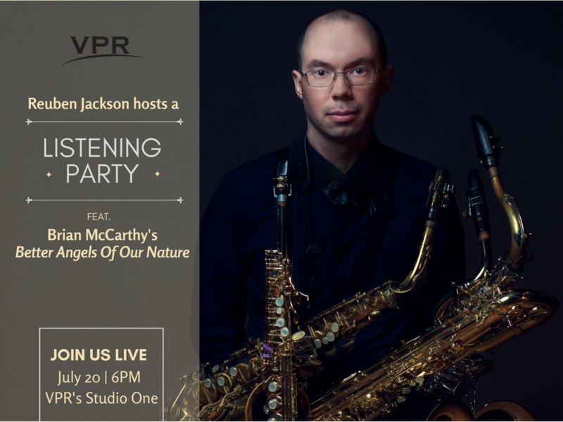 Reuben Jackson's listening party on July 20 will feature Brian McCarthy's new release, 'The Better Angels Of Our Nature'.