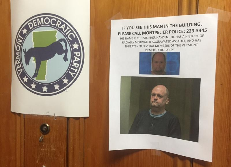 Earlier this summer, photos of Christopher Hayden were posted at the Vt. Democratic Party's Montpelier offices after Hayden sent death threats to the party's Vermont chairman, Faisal Gill. Hayden has recently been sending racist emails to state lawmakers.