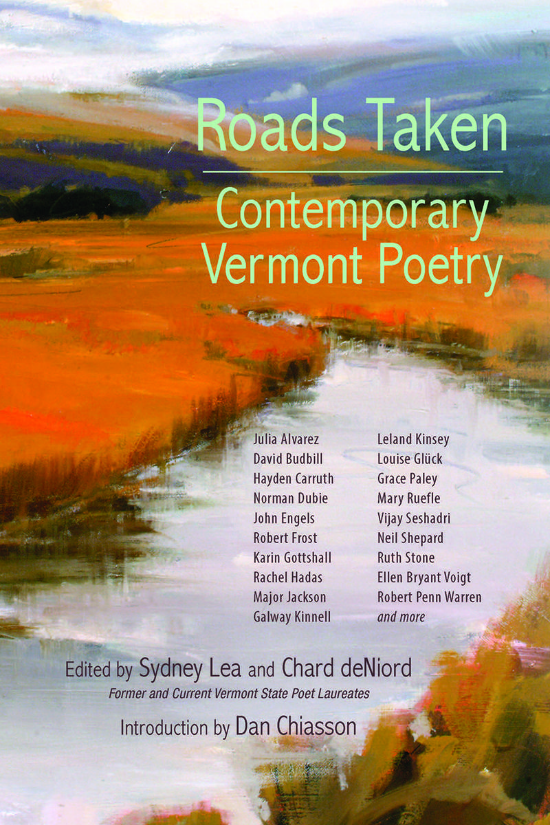 "A new poetry collection titled ""Roads Taken: Contemporary Vermont Poetry"" was co-edited by current Vermont Poet Laureate Chard deNiord and former Vermont Poet Laureate Sydney Lea. Chard deNiord spoke to ""Vermont Edition"" about the new book."