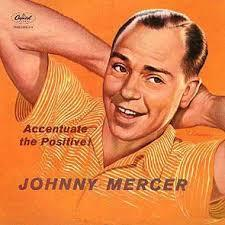 Johnny Mercer wrote some 1,400 songs, many of which have endured as cherished standards
