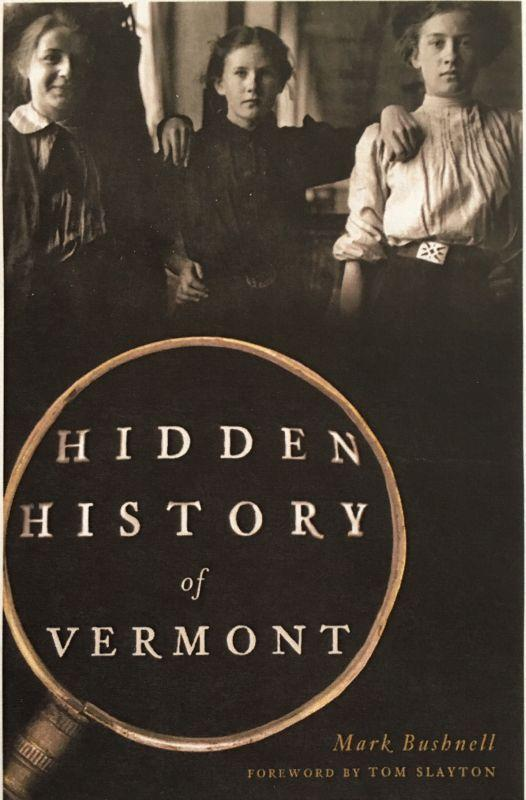 "On this ""Vermont Edition"" we speak with Mark Bushnell, author of ""Hidden History of Vermont."""