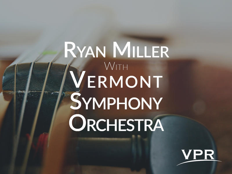 Join VPR on Wednesday, July 18 for a unique concert experience featuring a collaboration between the Vermont Symphony Orchestra and Ryan Miller, singer and guitarist for the indie band Guster.