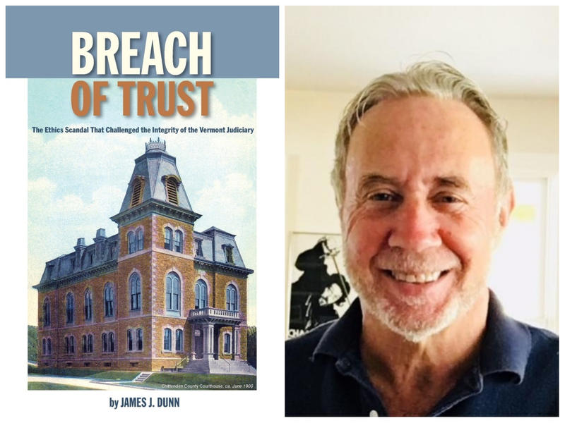 "Retired lawyer James Dunn's book ""Breach of Trust"" looks at the scandal surrounding Chittenden County Assistant Judge Jane Wheel in the 1980s, tracing the growing controversy as it made its way up to the Vermont Supreme Court."