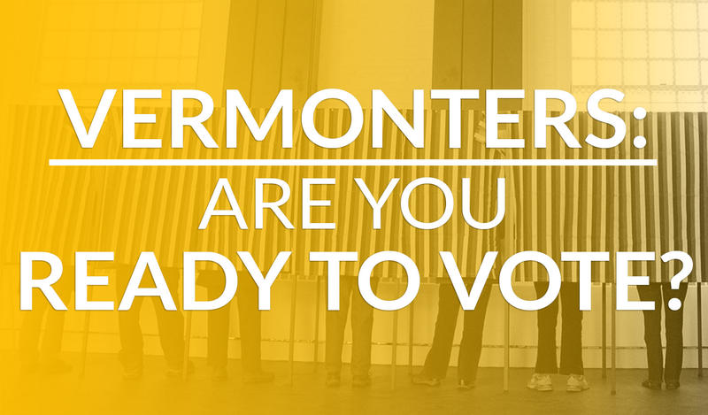 A yellow overlay on a polling place with people's legs visible with text that says Vermonters Are You Ready To Vote?