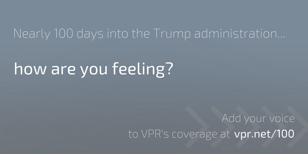 vpr.net - Nearly 100 Days Into Trump's Administration...