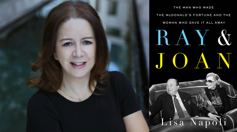 Author Lisa Napoli's new book is ''Ray & Joan: The Man Who Made the McDonald's Fortune and the Woman Who Gave It All Away.''