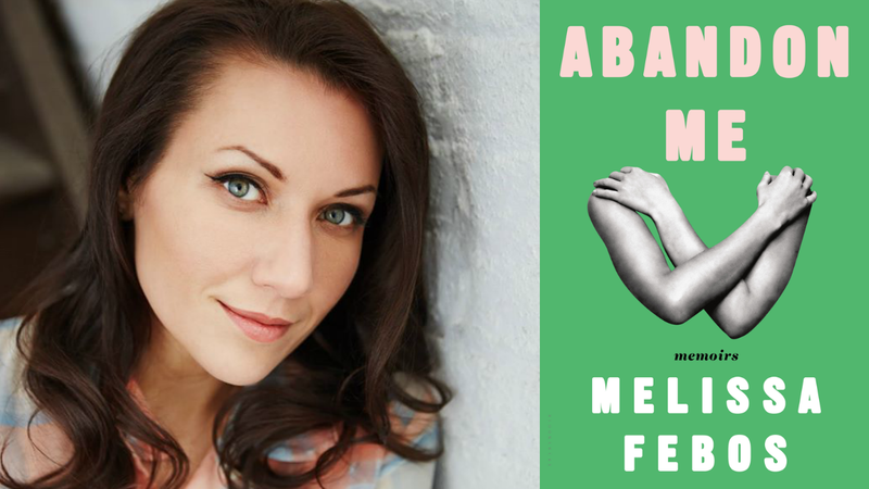"Melissa Febos' new memoir is ""Abandon Me."""