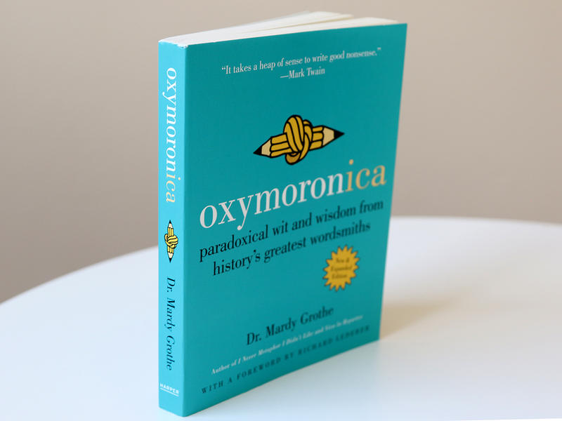 """Oxymoronica"" by Dr. Mardy Grothe"