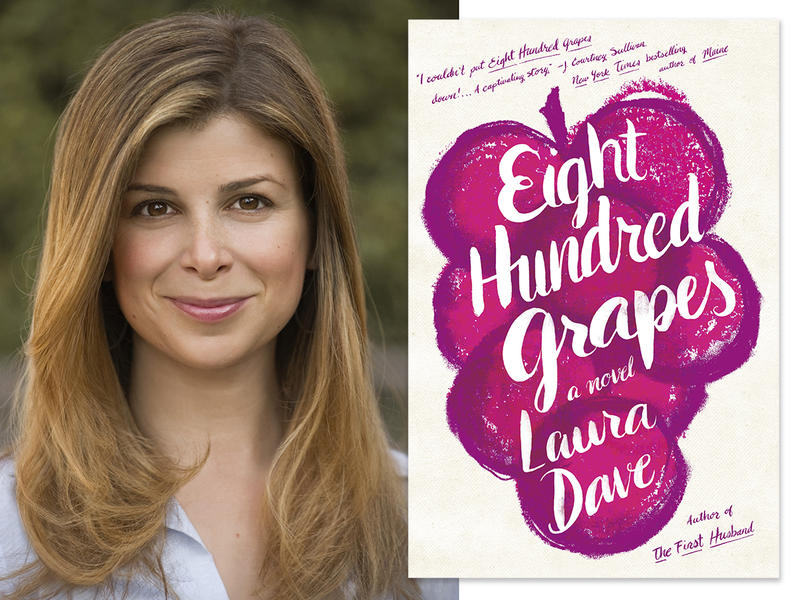 """Laura Dave and her new novel, """"Eight Hundred Grapes."""""""