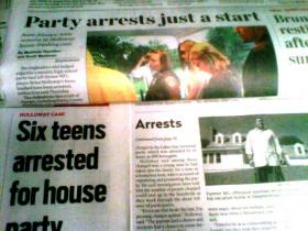 Newspapers attest to the fact that authorities have begun rounding up suspects in the Holloway house trashing.