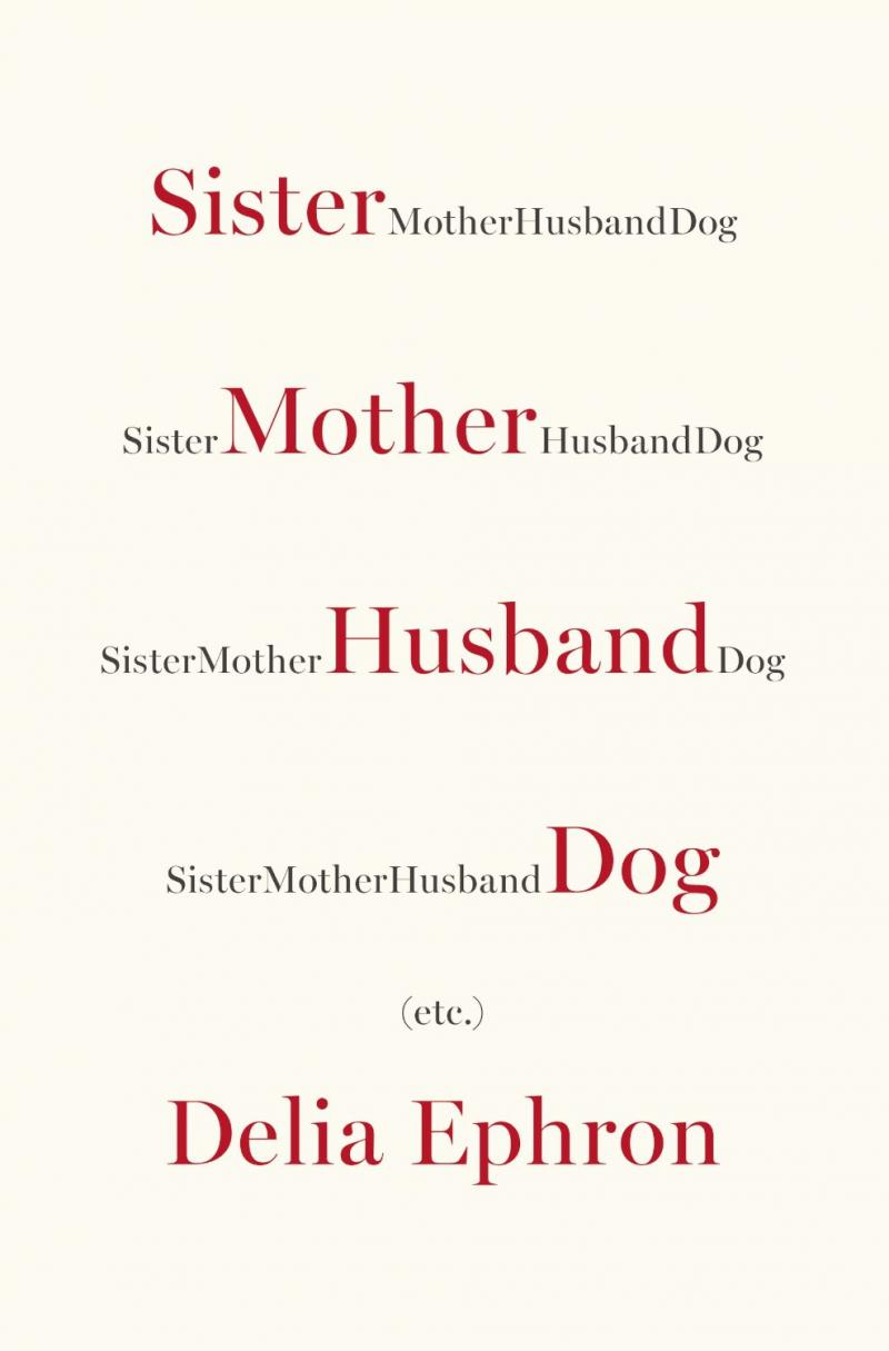 essays  wamc sister mother husband dog  by delia ephron
