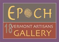 Epoch 18 Vermont Artisans Gallery