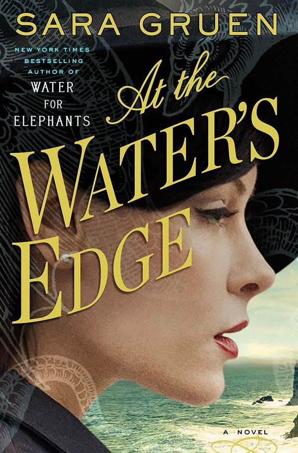 Book Cover - At the Water's Edge: A Novel by Sara Gruen