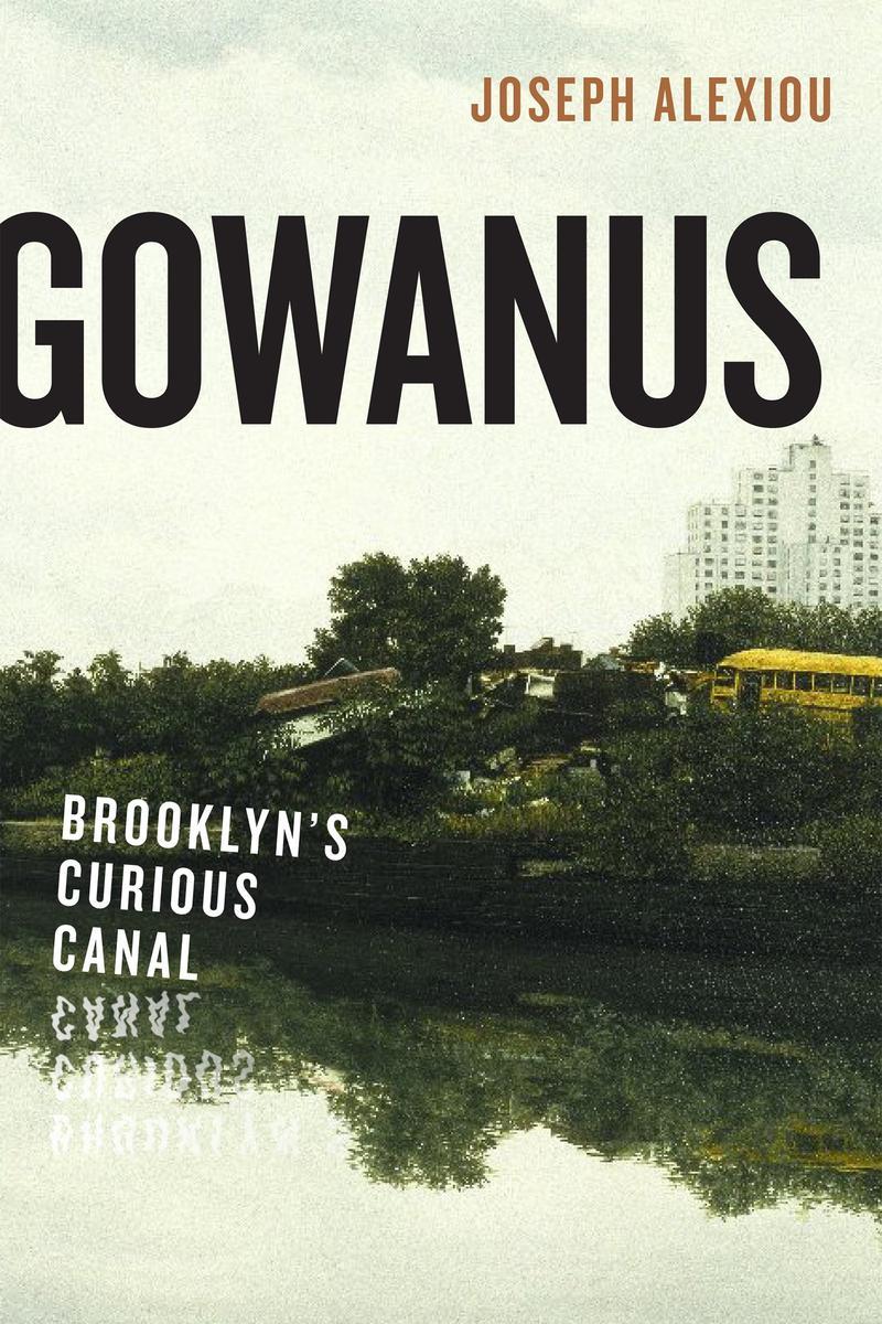 Book Cover - Gowanus: Brooklyn's Canal