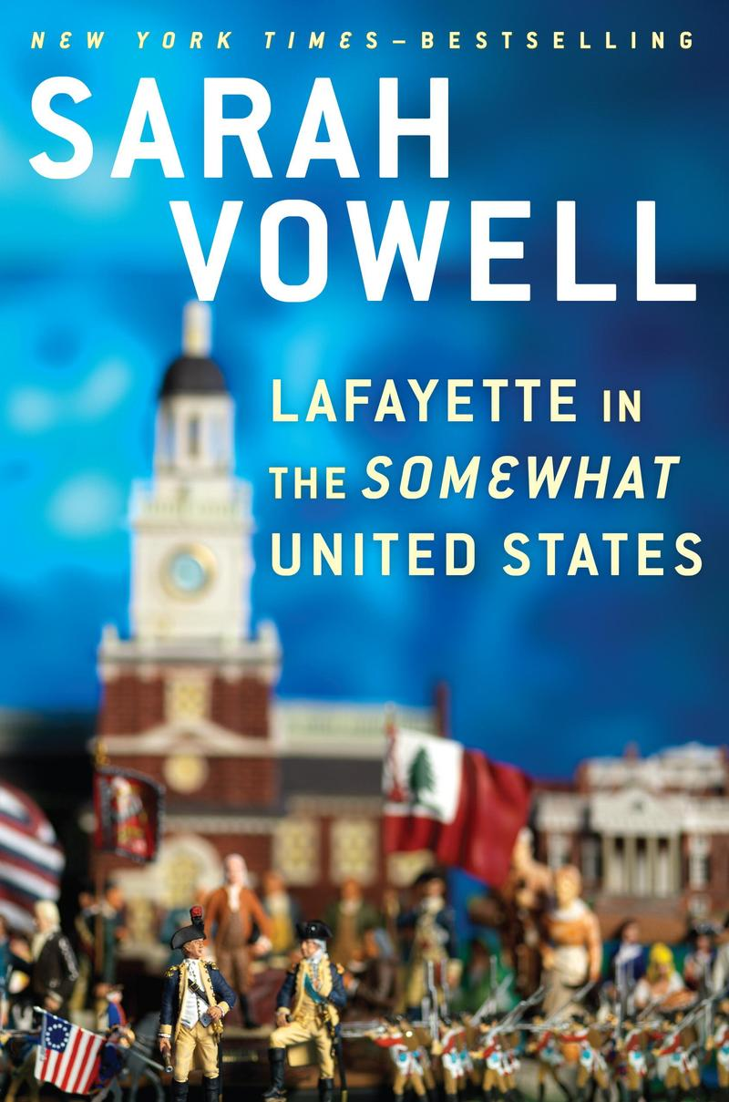 Book Cover - Lafayette in the Somewhat United States by Sarah Vowell
