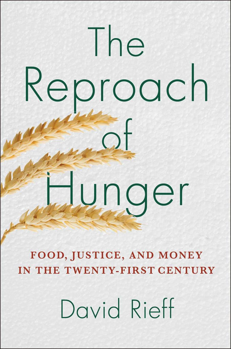 Book Cover - The Reproach Of Hunger: Food, Justice, And Money In The Twenty-First Century