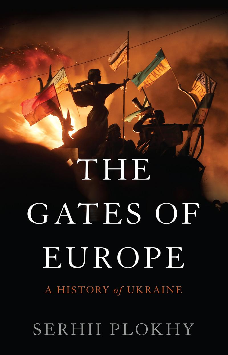 Book Cover - The Gates Of Europe: A History of Ukraine