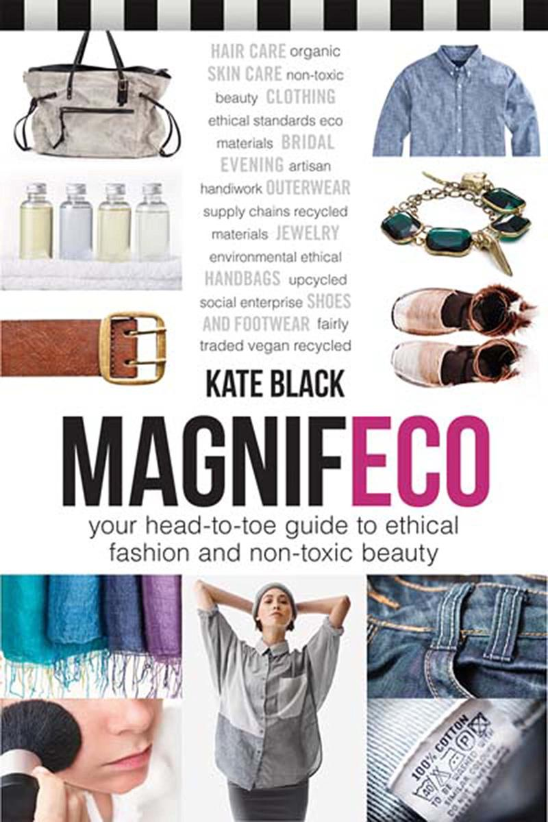 Book Cover - Magnifeco: Your Head-to-Toe Guide to Ethical Fashion and Non-toxic Beauty